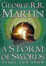 A Song of Ice and Fire 3: a Storm of Swords 1: Steel and Snow
