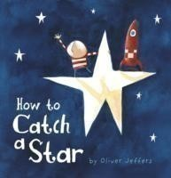Jeffers, Oliver - How to Catch a Star