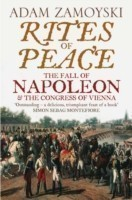 Rites of Peace The Fall of Napoleon and the Congress of Vienna