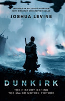 Dunkirk ( Film tie-in) The History Behind the Major Motion Picture