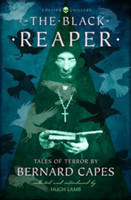 The Black Reaper Tales of Terror by Bernard Capes