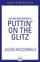 Julien Macdonald: Puttin' on the Glitz