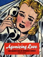 Agonizing Love The Golden Era of Romance Comics