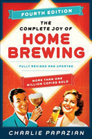The Complete Joy of Homebrewing Fully Revised and Updated