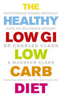 The Healthy Low GI Low Carb Diet Nutritionally Sound, Medically Safe, No Willpower Needed!