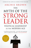 The The Myth of the Strong Leader Political Leadership in the Modern Age