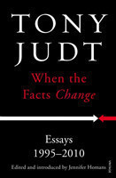 When the Facts Change Essays 1995 - 2010 Essays 1995 - 2010