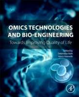 Omics Technologies and Bio-engineering Towards Improving Quality of Life