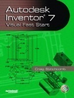 Autodesk Inventor 7 Visual Fast Start