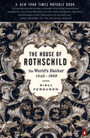 The House of Rothschild The World's Banker 1849-1998