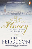 The The Ascent of Money A Financial History of the World A Financial History of the World