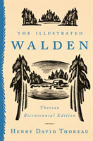 The Illustrated Walden Thoreau Bicentennial Edition