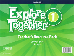 Explore Together 1 Teacher's Resource Pack CZ