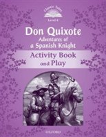 Classic Tales Second Edition Level 4 Don Quixote Adventures of a Spanish Knight Activity Book + Play