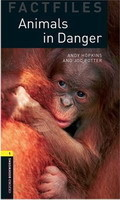 Oxford Bookworms Factfiles New Edition 1 Animals in Danger