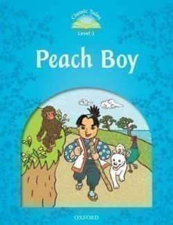 Classic Tales Second Edition Level 1 Peach Boy