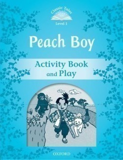 Classic Tales Second Edition Level 1 Peach Boy Activity Book and Play
