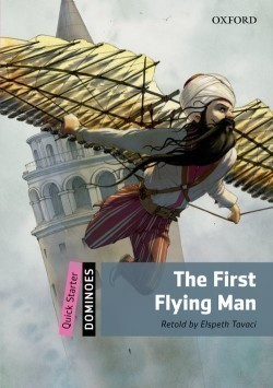 Dominoes Second Edition Level Quick Starter - the First Flying Man