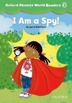 Oxford Phonics World 3 Reader: I am a Spy!