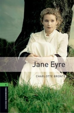 Oxford Bookworms Library New Edition 6 Jane Eyre (3rd Ed.)