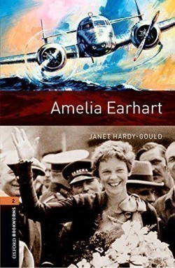 Oxford Bookworms Library New Edition 2 Amelia Earhart with Audio Mp3 Pack