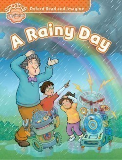 Oxford Read and Imagine Level Beginner: A Rainy Day