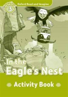 Oxford Read and Imagine Level 3: In the Eagles Nest Activity Book