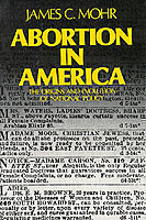 Abortion in America The Origins and Evolution of a National Policy