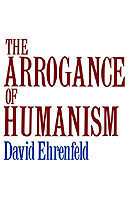 Arrogance of Humanism
