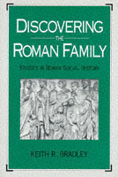 Discovering the Roman Family Studies in Roman Social History