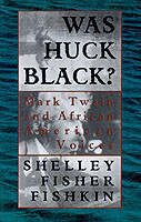 Was Huck Black? Mark Twain and African-American Voices