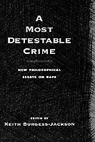 A Most Detestable Crime New Philosophical Essays on Rape