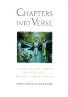 Chapters into Verse A Selection of Poetry in English Inspired by the Bible from Genesis through Revelation