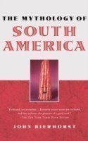 Mythology of South America with a new afterword