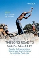 The Long Road to Social Security Assessing the Implementation of National Social Security Initiatives for the Working Poor in India