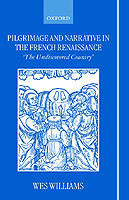 Pilgrimage and Narrative in the French Renaissance `The Undiscovered Country'
