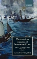 The American Tradition of International Law Great Expectations 1789-1914