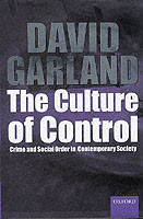 The Culture of Control Crime and Social Order in Contemporary Society