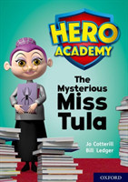 Hero Academy: Oxford Level 11, Lime Book Band: The Mysterious Miss Tula
