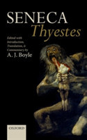 Seneca: Thyestes Edited with Introduction, Translation, and Commentary