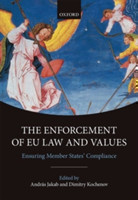 The Enforcement of EU Law and Values Ensuring Member States' Compliance