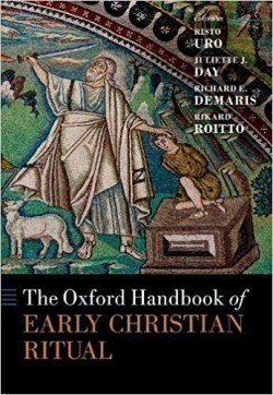 The The Oxford Handbook of Early Christian Ritual