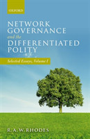 Network Governance and the Differentiated Polity Selected Essays, Volume I
