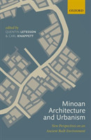Minoan Architecture and Urbanism New Perspectives on an Ancient Built Environment