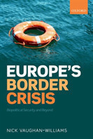 Europe's Border Crisis Biopolitical Security and Beyond Biopolitical Security and Beyond