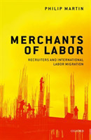 Merchants of Labor Recruiters and International Labor Migration