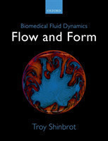 Biomedical Fluid Dynamics Flow and Form