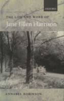 Life and Work of Jane Ellen Harrison