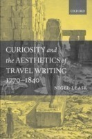 Curiosity and the Aesthetics of Travel-Writing, 1770-1840