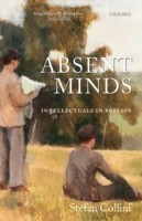 Absent Minds Intellectuals in Britain